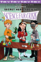 Secret Hero Society: Science Fair Crisis