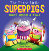 The Three Little Superpigs: Once Upon a Time