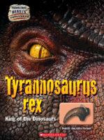 Tyrannosaurus rex: King of the Dinosaurs