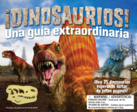 ¡Dinosaurios! Una guía extraordinaria (<i>Dinosaurs! An Extraordinary Guide</i>)