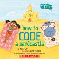 How to Code a Sandcastle: A Girls Who Code Book