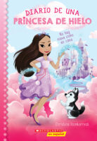 Diario de una princesa de hielo: No hay nieve como en casa (<i>Diary of an Ice Princess: Snow Place Like Home</i>)