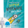 Super Narwhal and Jelly Jolt Book Plus Finger Puppets