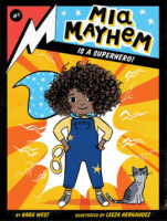Mia Mayhem #1: Mia Mayhem Is a Superhero!