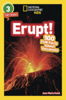 National Geographic Kids™: Erupt! 100 Fun Facts About Volcanoes