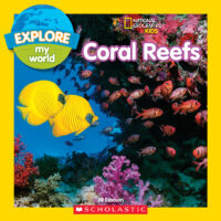 National Geographic Kids™ Explore My World: Coral Reefs