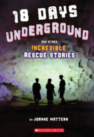 18 Days Underground and Other Incredible Rescue Stories