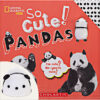 National Geographic Kids™: So Cute! Pandas