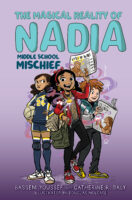 The Magical Reality of Nadia: Middle School Mischief