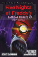 Five Nights at Freddy's™: Fazbear Frights #4: Step Closer