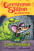 Geronimo Stilton: The Graphic Novel #2: Slime for Dinner