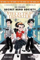 Secret Hero Society: Field Trip Disaster
