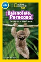 National Geographic Kids™: ¡Balancéate, perezoso! (<i>National Geographic Kids™: Swing, Sloth!</i>)
