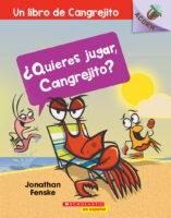 ¿Quieres jugar, Cangrejito? Un libro de Cangrejito (<i>Let's Play, Crabby! A Crabby Book</i>)