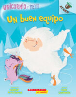 Unicornio y Yeti: Un buen equipo (<i>Unicorn and Yeti: A Good Team</i>)