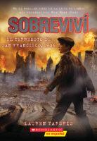 Sobreviví el terremoto de San Francisco, 1906 (<i>I Survived the San Francisco Earthquake, 1906</i>)