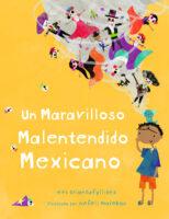 Un maravilloso malentendido mexicano (<i>A Marvelous Mexican Misunderstanding</i>)