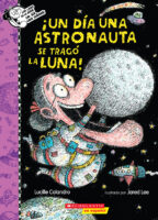 ¡Un día una astronauta se tragó la luna! (<i>There Was an Old Astronaut Who Swallowed the Moon!</i>)