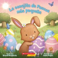 La conejita de Pascua más pequeña (<i>The Littlest Easter Bunny</i>)