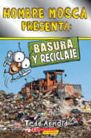 Hombre Mosca presenta: Basura y reciclaje (<i>Fly Guy Presents: Garbage and Recycling</i>)