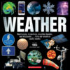 Weather: Hurricanes, Tornadoes, Floods, Ice Storms...How Our Weather Really Works