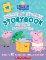 Peppa Pig™: Create by Sticker Storybook: Favorite Characters