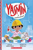 Yasmin la constructora (<i>Yasmin the Builder</i>)