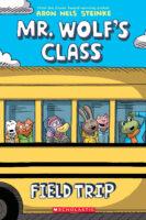 Mr. Wolf's Class: Field Trip