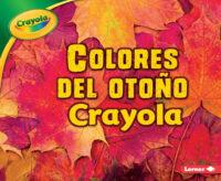 Colores del otoño Crayola® (<i>Crayola® Fall Colors</i>)