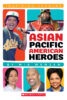 Asian Pacific American Heroes