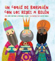Un coquí de Boriquén con los Reyes a Belén (<i>A Coquí and the Three Wise Men: From Boriquén to Bethlehem</i>)