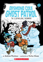 Desmond Cole Ghost Patrol #7: The Sleepwalking Snowman