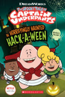 The Spooky Tale of Captain Underpants: The Horrifyingly Haunted Hack-a-ween