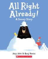 All Right Already! A Snowy Story
