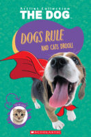 The Dog™: Dogs Rule and Cats Drool!