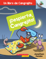 ¡Despierta, Cangrejito! Un libro de Cangrejito (<i>Wake up, Crabby! A Crabby Book</i>)
