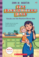 The Baby-Sitters Club® #2: Claudia and the Phantom Phone Calls