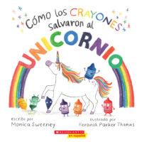 Cómo los crayones salvaron al unicornio (<i>How the Crayons Saved the Unicorn</i>