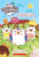 Marshmallow Friends: Adventure to Ice Cream Mountain