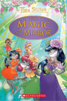 Thea Stilton Special Edition: The Magic of the Mirror