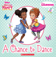 Disney Learning: Fancy Nancy: A Chance to Dance