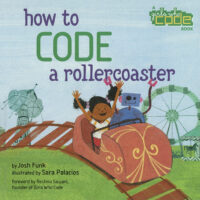 How to Code a Rollercoaster: A Girls Who Code Book