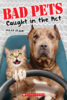 Bad Pets Caught in the Act