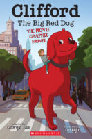 Clifford the Big Red Dog®: The Movie Graphic Novel