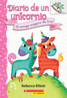Diario de un unicornio #1: El amigo mágico de Iris (<i>Unicorn Diaries #1: Bo's Magical New Friend</i>)