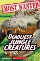 Most Wanted: Deadliest Jungle Creatures