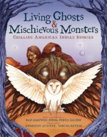 Living Ghosts & Mischievous Monsters: Chilling American Indian Stories