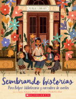 Sembrando historias: Pura Belpré: bibliotecaria y narradora de cuentos (<i>Planting Stories: The Life of Librarian and Storyteller Pura Belpré</i>)