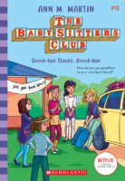 The Baby-Sitters Club® #13: Good-Bye, Stacey, Good-Bye