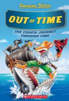 Geronimo Stilton: The Journey Through Time #8: Out of Time